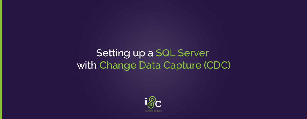 Setting up a SQL Server with Change Data Capture (CDC)