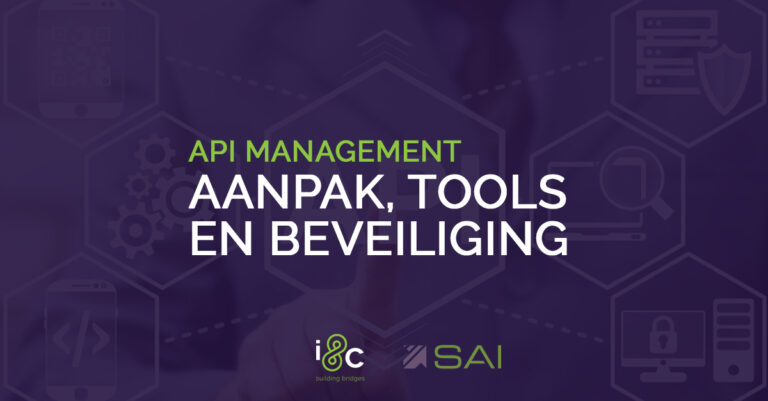 SAI - API MANAGEMENT - AANPAK, TOOLS EN BEVEILIGING